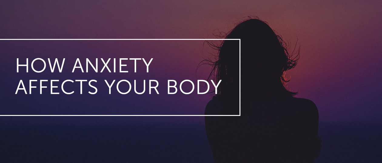 dal august2019 blog header anxietyaffectsyourbody