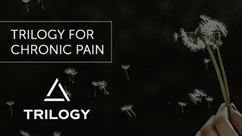 This Month on All Access: Trilogy for Chronic Pain