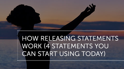 How Releasing Statements Work: 4 Releasing Statements to Start Using Now!