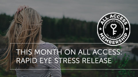 This Month on All Access: Rapid Eye Stress Release