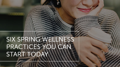 Six Spring Wellness Practices You Can Start Today