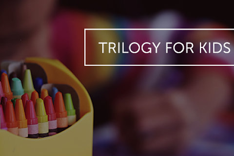 Trilogy for Kids