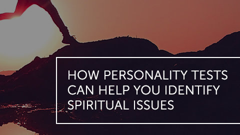 How Personality Tests Can Help You Identify Spiritual Issues
