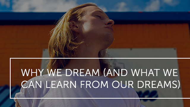 Why We Dream and What We Can Learn From Our Dreams