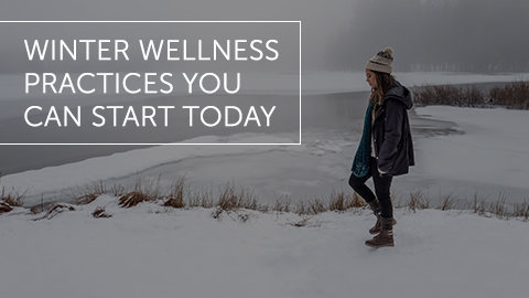 Winter Wellness Practices You Can Start Today