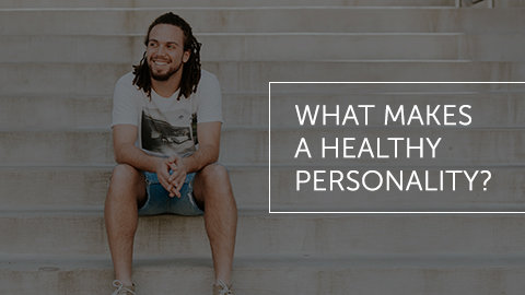 What Makes a Healthy Personality?