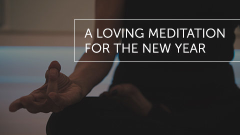 A Loving Meditation for the New Year